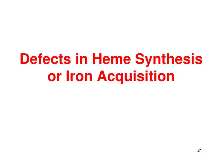 Defects in Heme Synthesis or Iron Acquisition