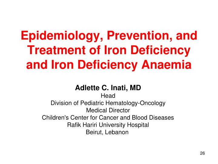 Epidemiology, Prevention, and Treatment of Iron Deficiency and Iron Deficiency Anaemia