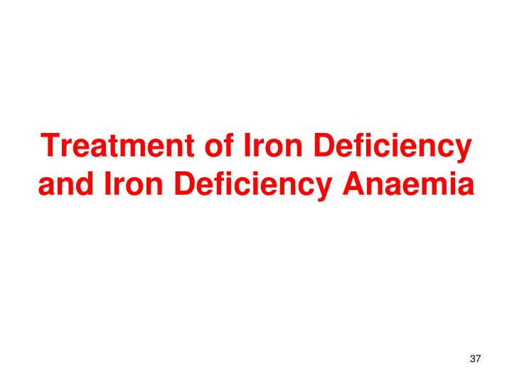 Treatment of Iron Deficiency and Iron Deficiency Anaemia