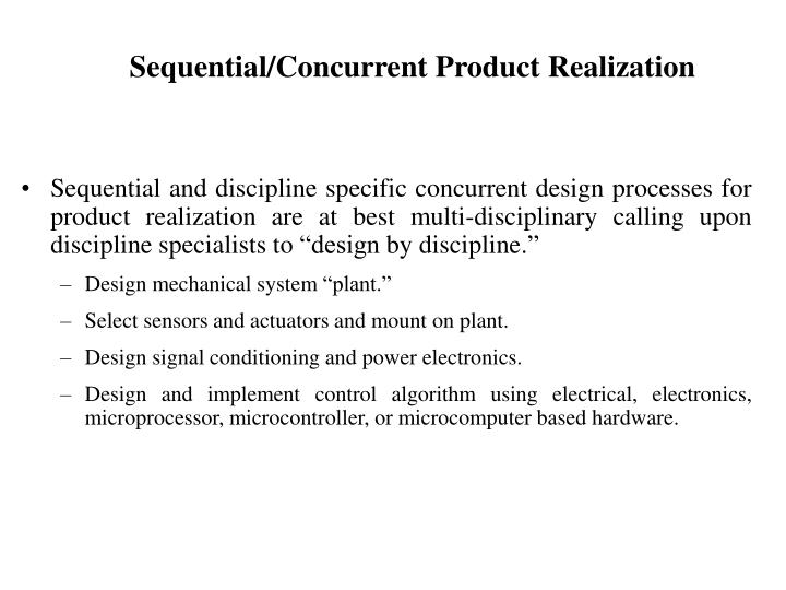 Sequential/Concurrent Product Realization