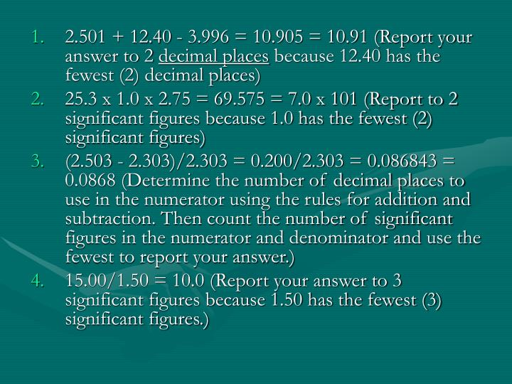2.501 + 12.40 - 3.996 = 10.905 = 10.91 (Report your answer to 2