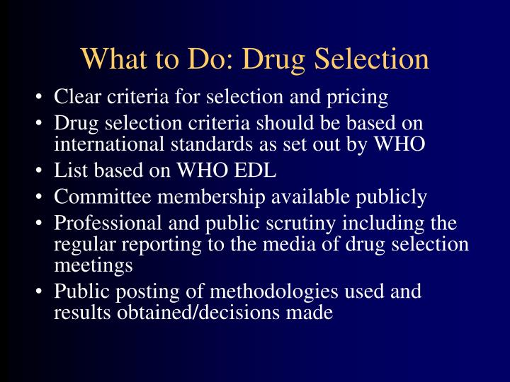 What to Do: Drug Selection