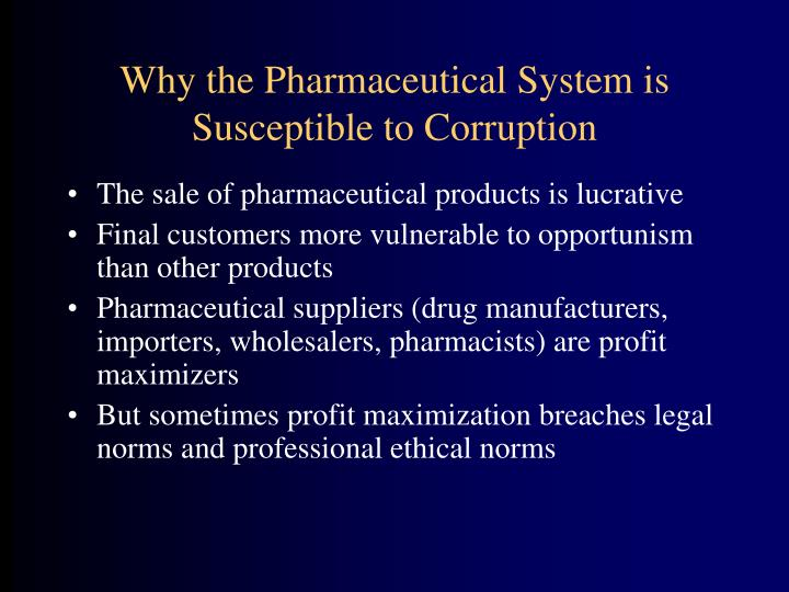 Why the Pharmaceutical System is Susceptible to Corruption
