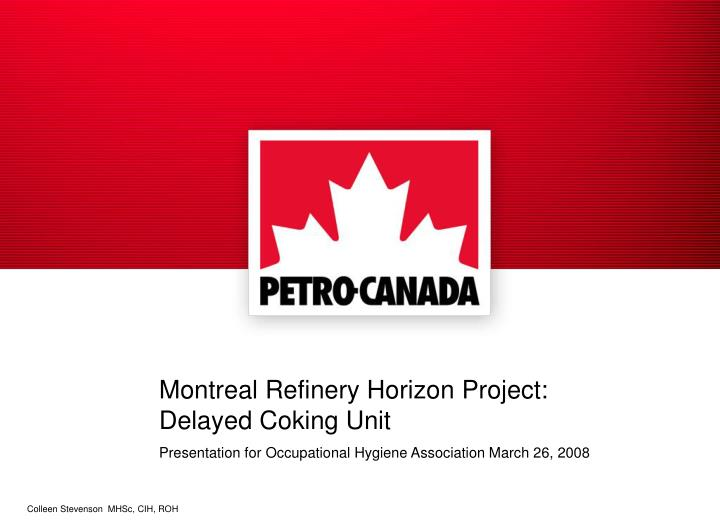Montreal Refinery Horizon Project: Delayed Coking Unit