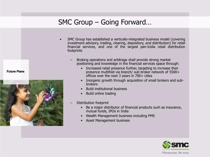 SMC Group – Going Forward…