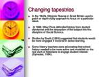 changing tapestries