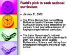 rudd s pick to seek national curriculum