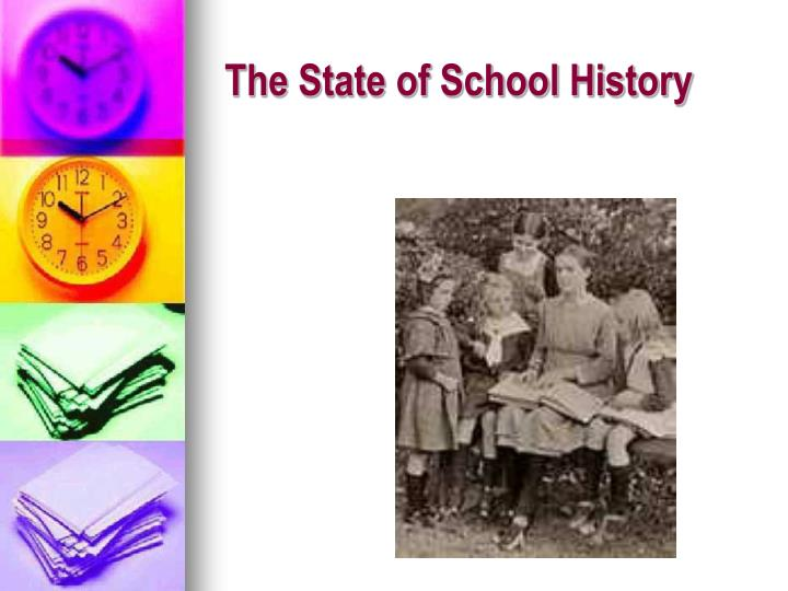 The State of School History