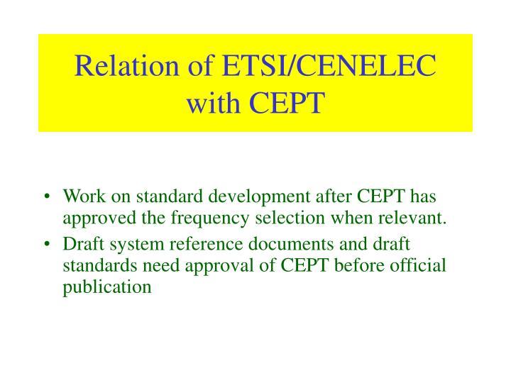 Relation of ETSI/CENELEC with CEPT