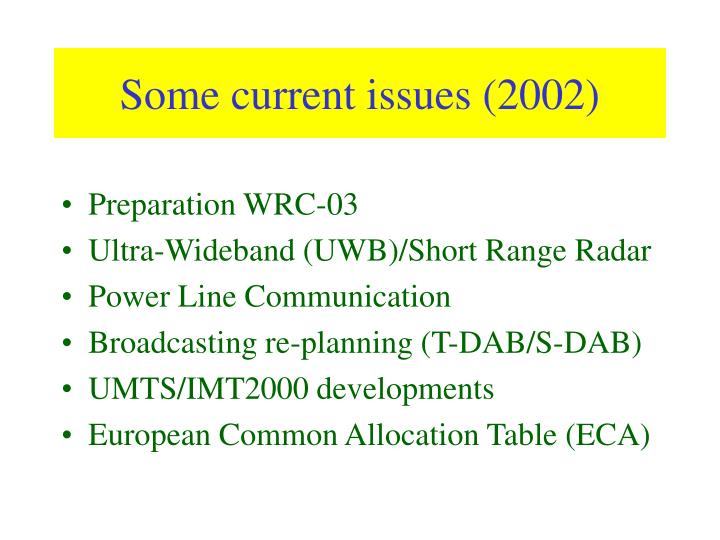 Some current issues (2002)