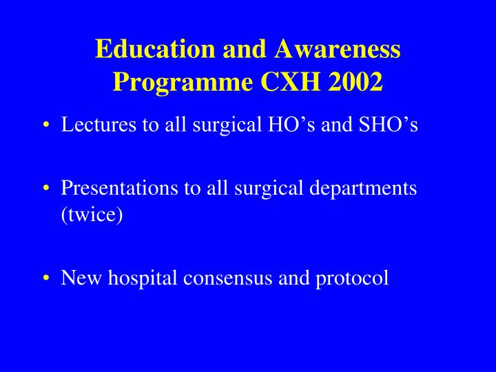 Education and Awareness Programme CXH 2002
