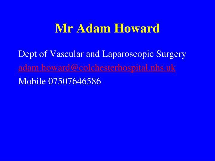 Mr Adam Howard