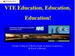 vte education education education