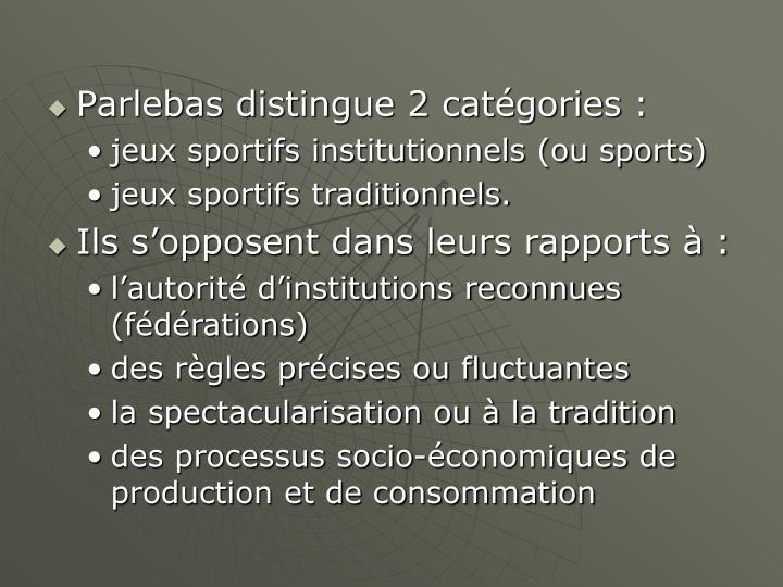 Parlebas distingue 2 catégories: