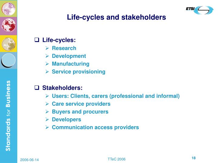 Life-cycles and stakeholders