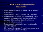 1 what global governance isn t necessarily