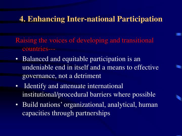 4. Enhancing Inter-national Participation