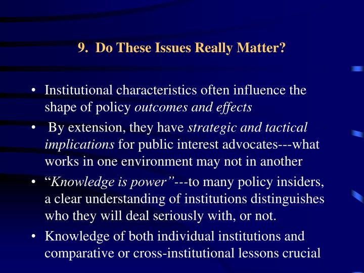 9.  Do These Issues Really Matter?