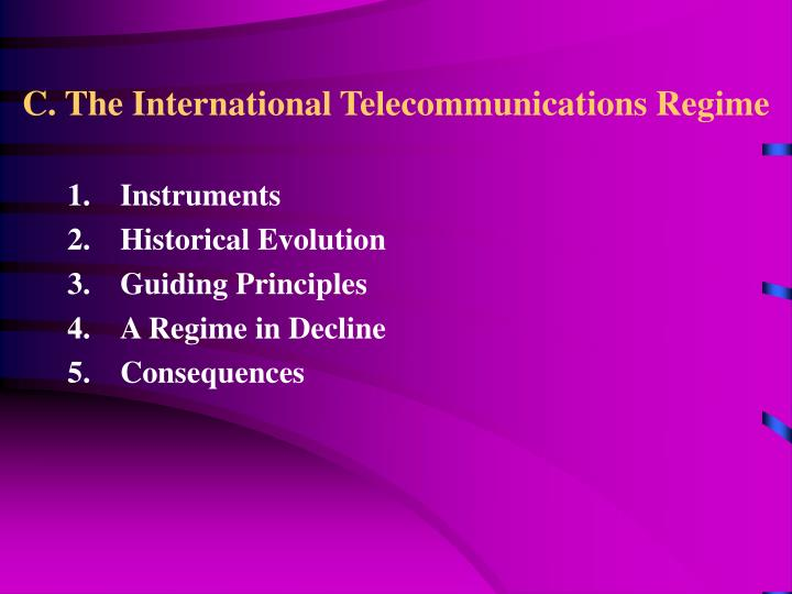 C. The International Telecommunications Regime