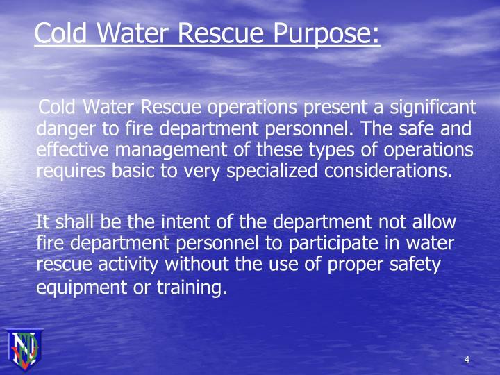 Cold Water Rescue Purpose:
