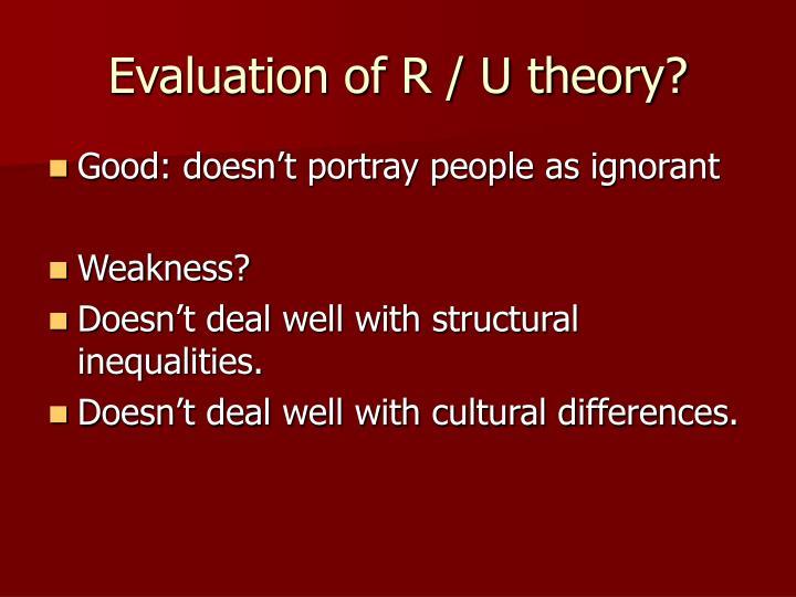 Evaluation of R / U theory?