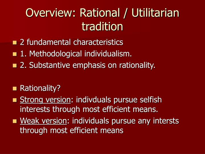 Overview: Rational / Utilitarian tradition