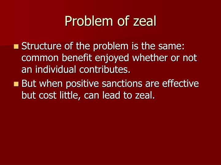 Problem of zeal
