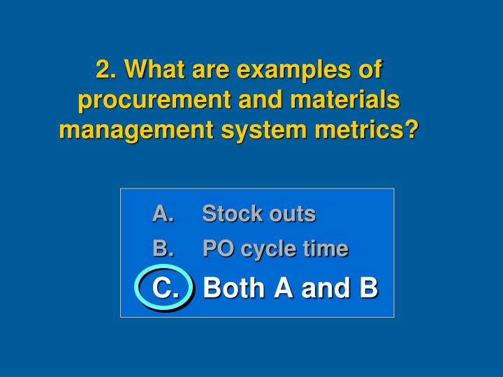 2. What are examples of procurement and materials management system metrics?