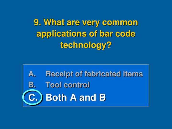 9. What are very common applications of bar code technology?