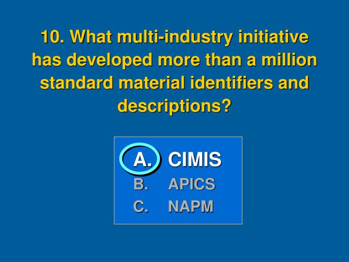 10. What multi-industry initiative has developed more than a million standard material identifiers and descriptions?