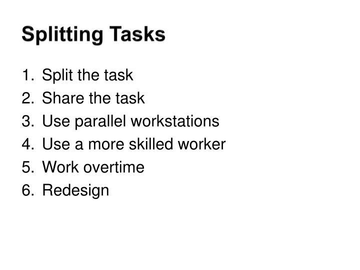 Splitting Tasks