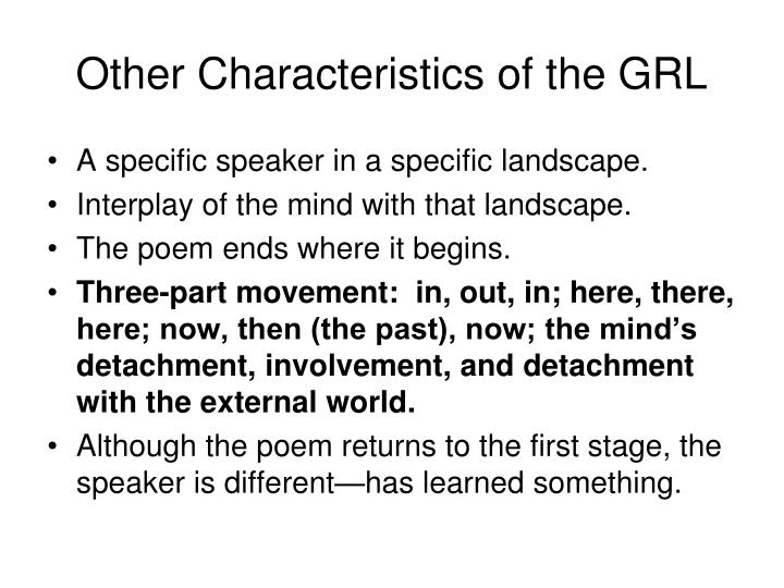 Other Characteristics of the GRL
