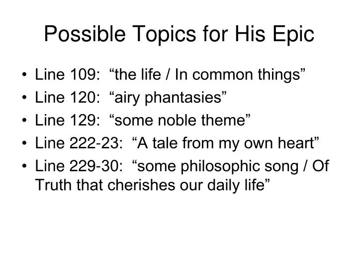 Possible Topics for His Epic