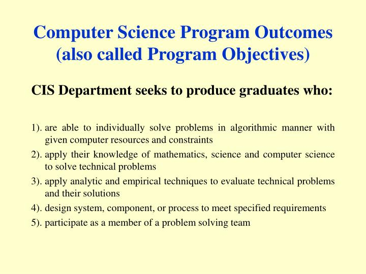 Computer Science Program Outcomes (also called Program Objectives)
