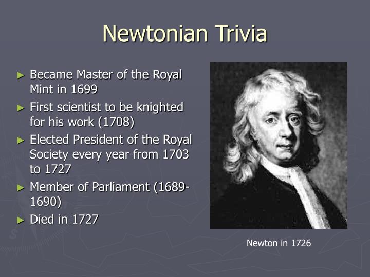 Newtonian Trivia