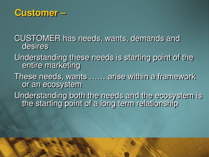 Customer –
