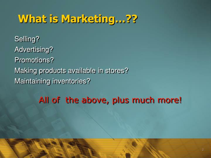 What is Marketing…??