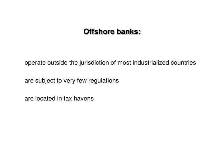 Offshore banks: