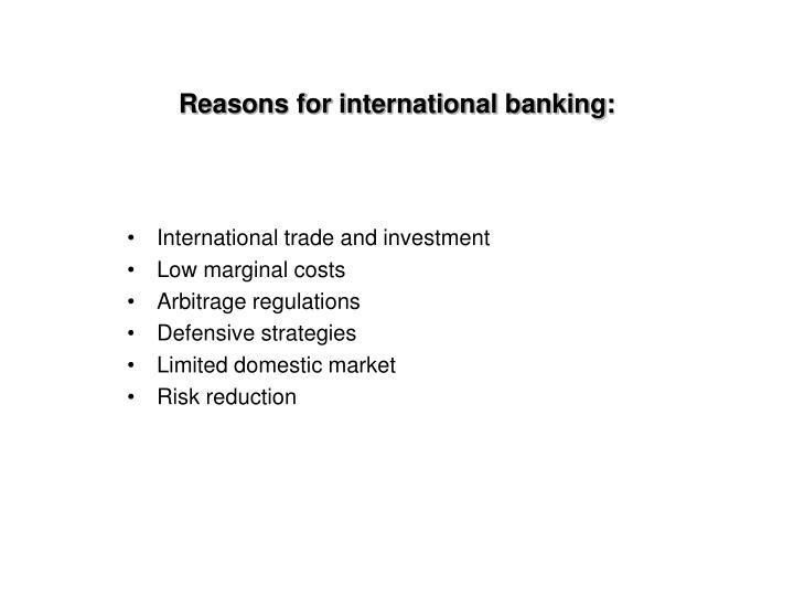 Reasons for international banking: