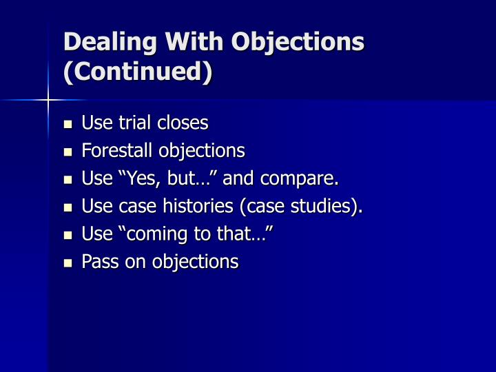 Dealing With Objections (Continued)