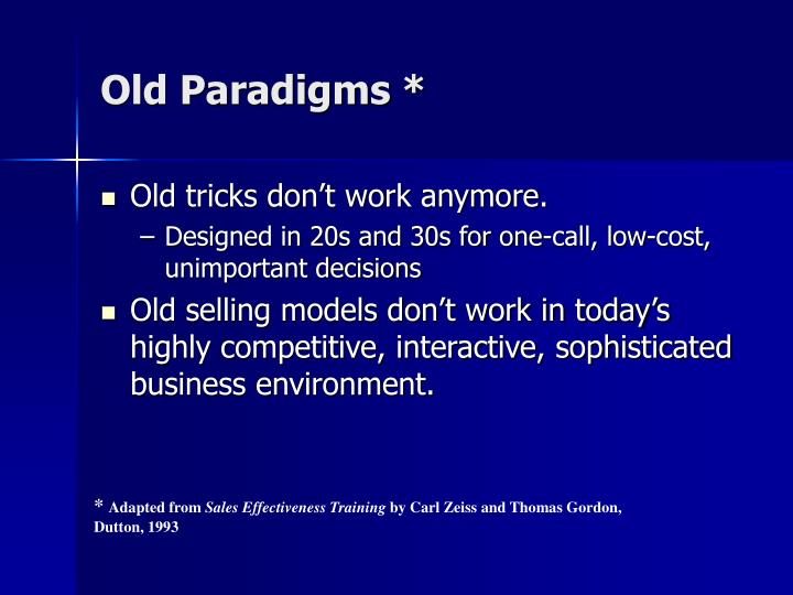 Old Paradigms *