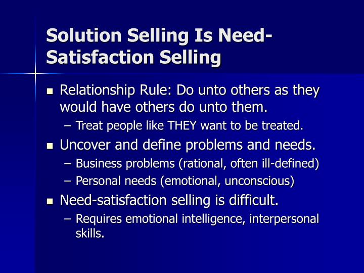 Solution Selling Is Need-Satisfaction Selling