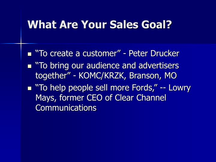 What are your sales goal