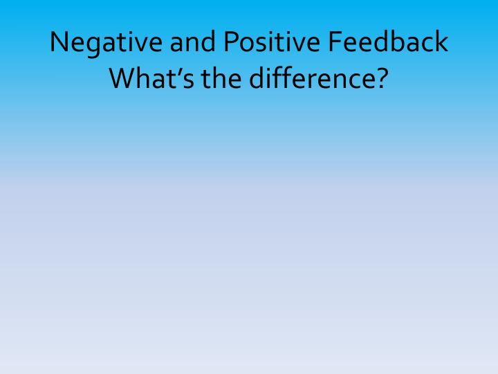 Negative and Positive Feedback