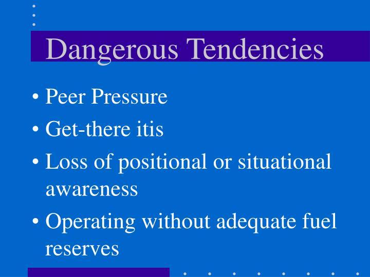 Dangerous Tendencies