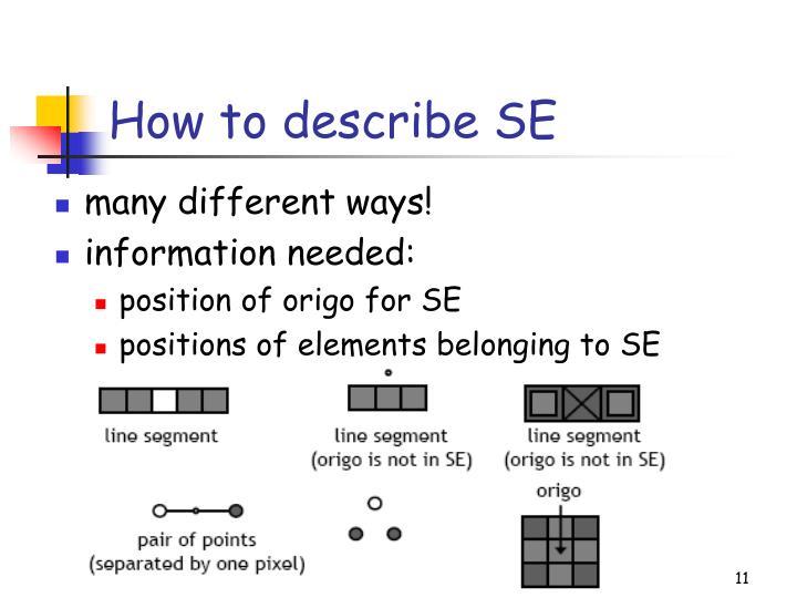 How to describe SE