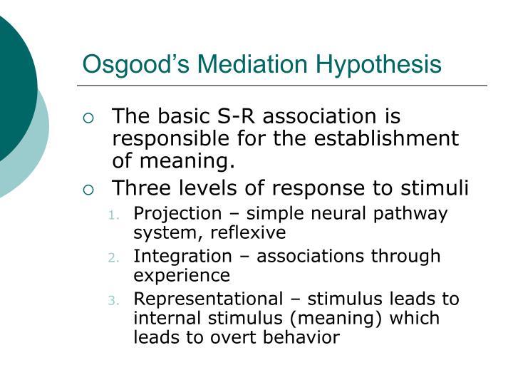 Osgood's Mediation Hypothesis