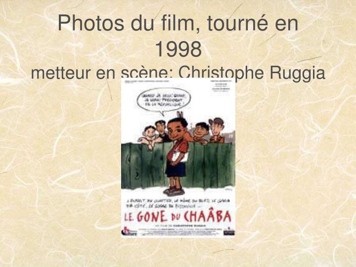 Photos du film, tourné en 1998