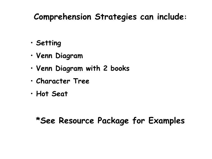 Comprehension Strategies can include