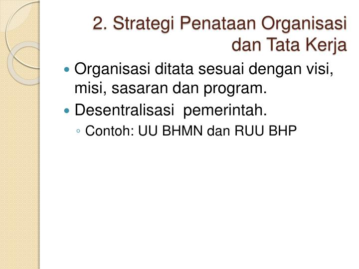 2. Strategi Penataan Organisasi